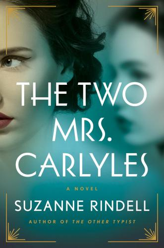 Suzanne Rindell – The Two Mrs. Carlyles